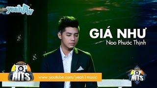 Giá như | noo phước thịnh | vietnam top hits
