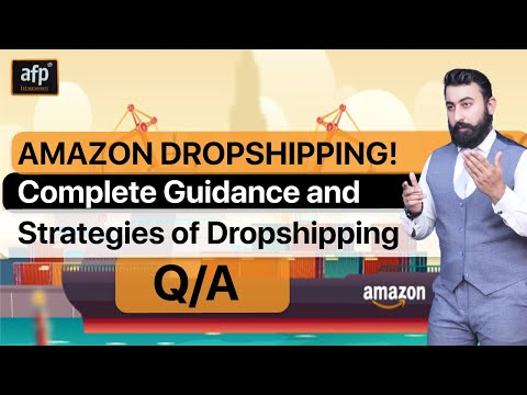 AMAZON DROPSHIPPING!  Complete Guidance and Strategies of Dropshipping   Q/A   Training With AFP