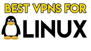 What are the Best VPNs for Linux?