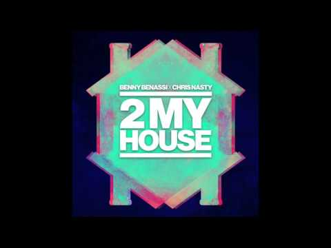 Benny Benassi x Chris Nasty - 2 My House