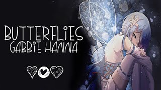 Nightcore → Butterflies ♪ (Gabbie Hanna) LYRICS ✔︎