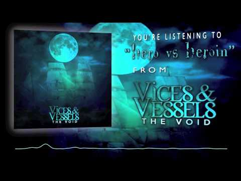 "Vices & Vessels - ""Hero vs Heroin"" NEW SONG"