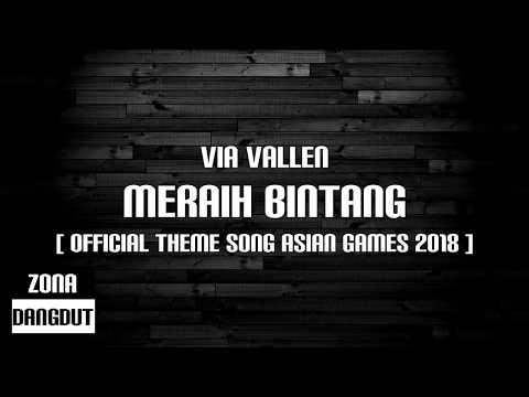 , title : 'Via Vallen - Meraih Bintang - Official Theme Song Asian Games 2018 (LIRIK)'