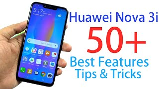 Huawei Nova 3i 50+ Best Features and Important Tips and Tricks