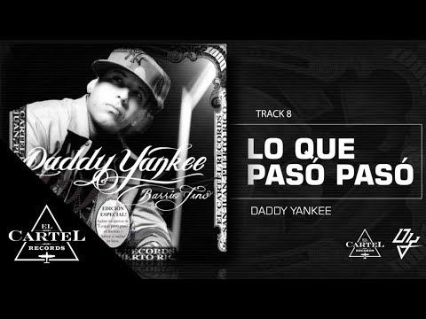 Daddy Yankee   08. Lo que Pasó Pasó - Barrio Fino (Bonus Track Version) (Audio Oficial)