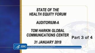 2019 State of Health Equity at CDC Forum Part 3