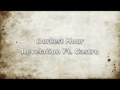 """""""Darkest Hour"""" Revelation Ft. Castro"""