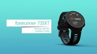 Forerunner 735XT: Training with the Triathlon Profile