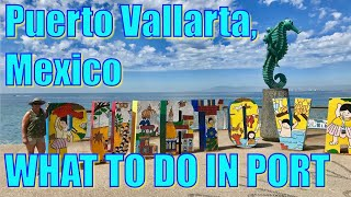 Walking in Puerto Vallarta, Mexico - What to Do on Your Day in Port