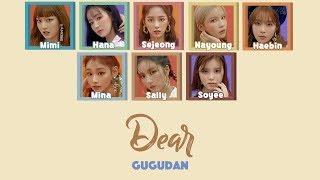 Dear (너에게) - Gugudan (구구단) Color Coded Lyrics (Han/Rom/Eng)