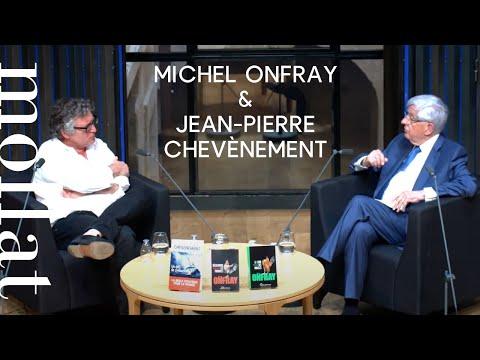 Rencontre exceptionnelle avec Jean-Pierre Chevènement et Michel Onfray