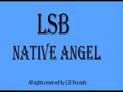 LSB Native Angel Video.wmv