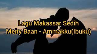 "Lagu Makassar Sedih  ""Meity Baan - Ammakku Lirik (Terjemahan Bahasa Indonesia)"""
