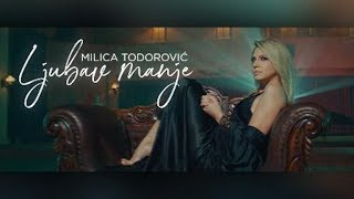 MILICA TODOROVIC   LJUBAV MANJE (Official Video)