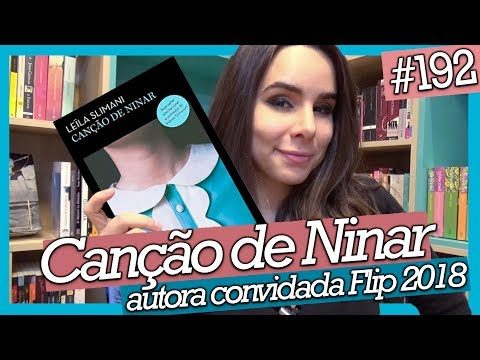CANÇÃO DE NINAR, DE LEÏLA SLIMANI - Vencedor Prix Goncourt (#192)