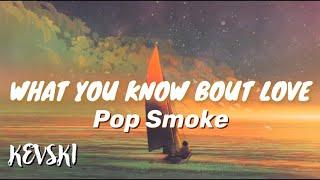 Pop Smoke - What You Know Bout Love(Kevski Remix)