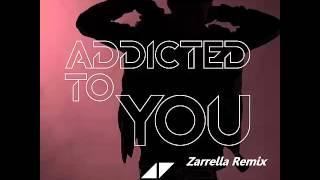AVICII - Addicted to you (Zarrella Remix)