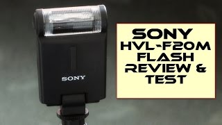 Sony HVL-F20M Flash - Review and Test