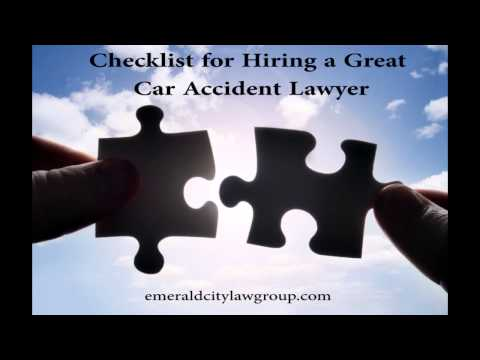 Checklist for Hiring a Great Seattle Car Accident Lawyer | Emerald City Law Group Inc