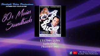 """L'Ultima Luna - Lucio Dalla (""""Borotalco"""", 1982)"""