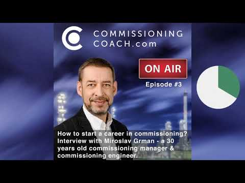 , title : 'Commissioning Podcast #3 How to start a career as a Commissioning Engineer or Commissioning Manager?