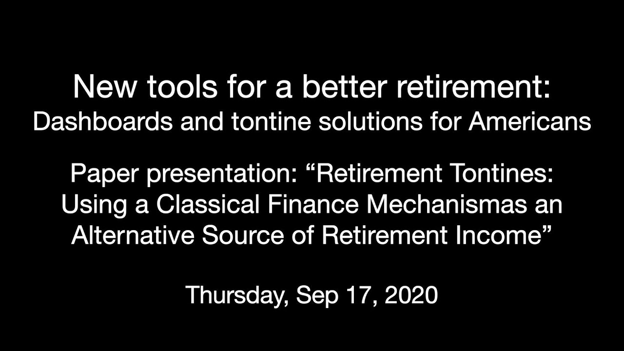 "Paper presentation: ""Retirement Tontines: Using a Classical Finance Mechanism as an Alternative Source of Retirement Income"""