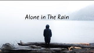 Alone in The Rain | Beautiful Chill Mix