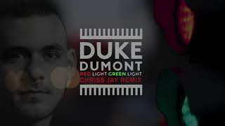 Duke Dumont   Red Light Green Light (Chriss Jay Remix)