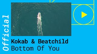 Kokab  Beatchild Bottom Of You