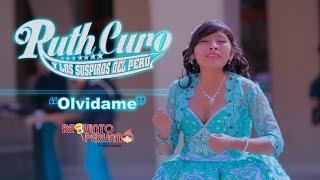 Ruth Curo Y Los Suspiros Del Perú (Primicia 2017 )  Olvidame