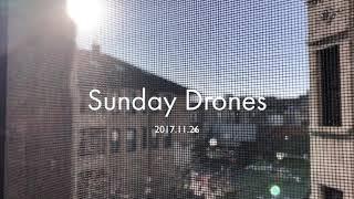 Sunday Drones - 2017.11.26