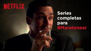 Netflix presenta: Series completas para hacer maratón.