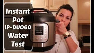INSTANT POT:  Water Test / Initial Test Run IP-DUO60