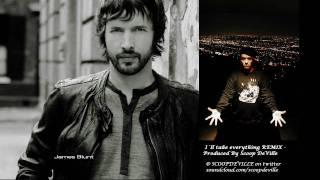 I´ll take everything [Remix] James Blunt vs. Scoop DeVille