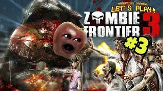 Midget Apple Plays   Zombie Frontier #3