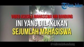 VIDEO UIN BANDUNG-Ini yang Dilakukan Sejumlah Mahasiswa di Lokasi Aksi Asusila Itu