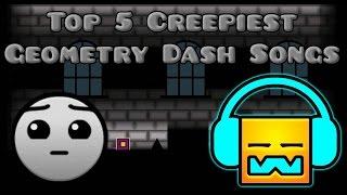 Top 5 Creepiest Geometry Dash Songs