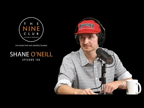 Shane O'Neill   The Nine Club With Chris Roberts - Episode 156