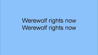 Werewolf Rights Now by The Remus Lupins