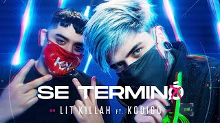 LIT killah ft. Kodigo - Se Terminó (Official Video)
