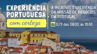 """Experiência Portuguesa, com certeza! """"A incrível experiência da Missão de Negócios em Portugal&"""