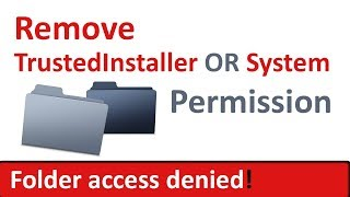 How to Delete File/Folder Protected by TrustedInstaller/System  |  Folder Access Denied - Windows 10