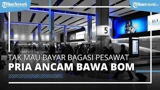 Penumpang Pesawat Mengaku Bawa Bom, Gara-gara Tak Mau Bayar Biaya Bagasi