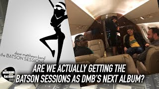 Will the Batson Sessions Be Dave Matthews Band's Next Album?