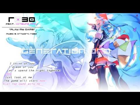 【Robo feat. 初音ミク】 Play My Game 【オリジナル曲】