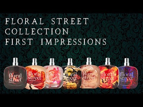 Floral Street Perfumes – Full Collection First Impressions