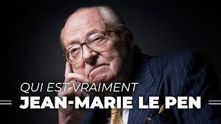 Qui est vraiment Jean-Marie Le Pen ?