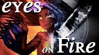 Eyes on FIRE // Ava's Demon