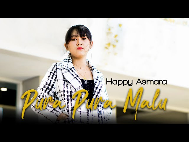 Happy Asmara - Pura Pura Malu (Official Music Video)