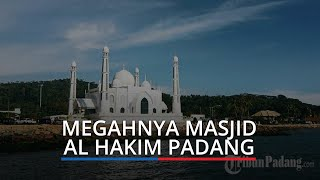 Melihat Megahnya Masjid Al Hakim Kota Padang, Sering Dijadikan Lokasi Akad Nikah
